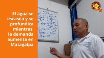 El agua se escasea y se profundiza mientras la demanda aumenta en Matagalpa